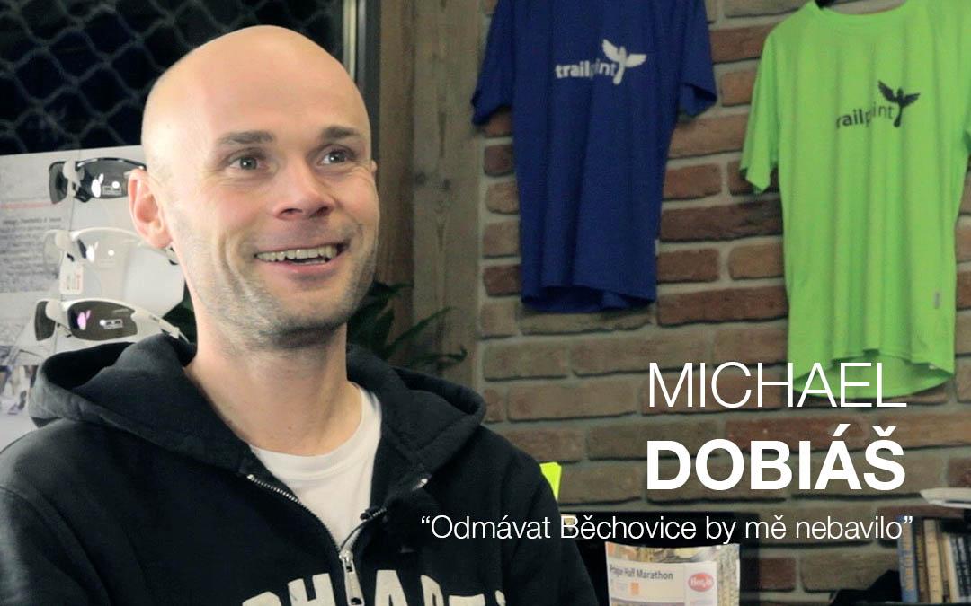 Michael Dobiáš: Odmávat Běchovice by mě nebavilo!